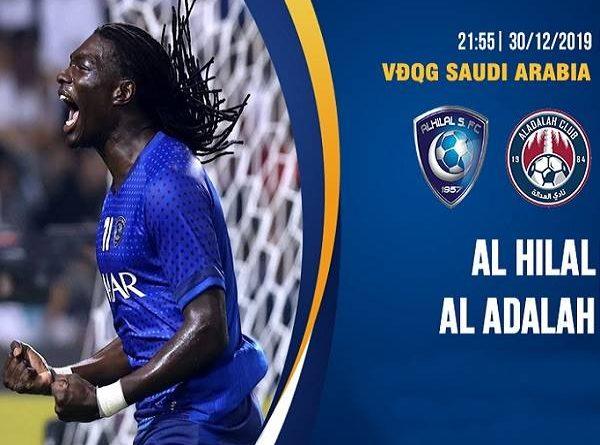Nhận định Al Hilal vs Al Adalah 21h55, 30/12 (VĐQG Saudi Arabia)