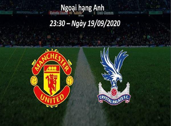 nhan-dinh-man-utd-vs-crystal-palace-23h30-ngay-19-09