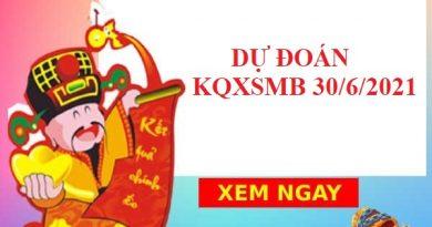 Dự Đoán XSMB 30/6/2021 - Soi Cầu KQXSB thứ 4