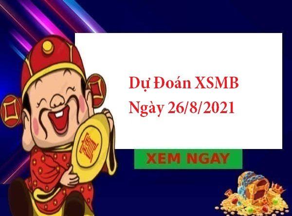 Dự Đoán XSMB 26/8/2021