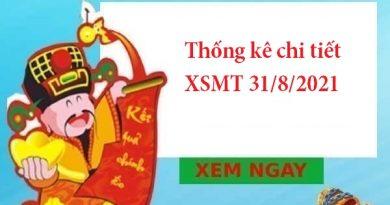 Thống kê chi tiết XSMT 31/8/2021
