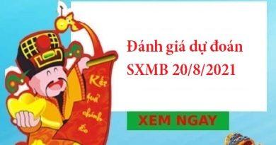 Đánh giá dự đoán SXMB 20/8/2021