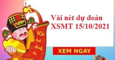 Vài nét dự đoán KQXSMT 15/10/2021