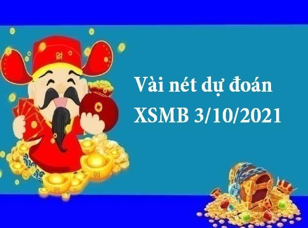 Vài nét dự đoán XSMB 3/10/2021